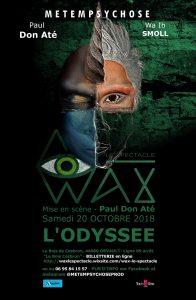 """METEMPSYCHOSE présente """"WAX LE SPECTACLE"""""""